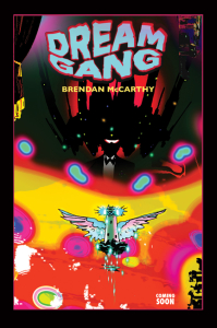"McCarthy's ""Dream Gang"" recently debuted in ""Dark Horse Presents."""