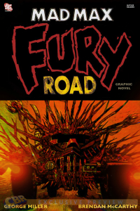 "EXCLUSIVE: The cover for Brendan McCarthy and George Miller's never-released ""Mad Max: Fury Road"" OGN."